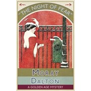 The Night of Fear: A Golden Age Mystery, Paperback/Moray Dalton