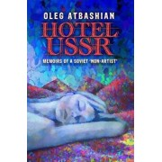 Hotel USSR: Memoirs of a Soviet 'non-Artist', Paperback/Oleg Atbashian