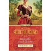 Secretul reginei. Intrigi si iubiri la curtea Elisabetei I - Victoria Lamb