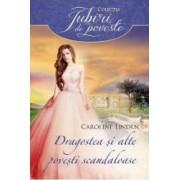 Dragostea si alte povesti scandaloase - Caroline Linden