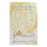 The Tibetan Book of the Dead: Awakening Upon Dying, Paperback
