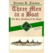 Three Men in a Boat (to Say Nothing of the Dog): New Illustrated Edition with 67 Original Drawings by A. Frederics, a Detailed Map of Tour, and a Phot, Paperback/Jerome K. Jerome