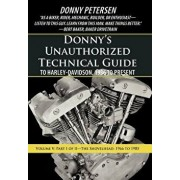 Donny's Unauthorized Technical Guide to Harley-Davidson, 1936 to Present: Volume V: Part I of II-The Shovelhead: 1966 to 1985, Hardcover/Donny Petersen