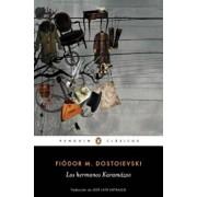 Los Hermanos Karamazov / The Brothers Karamazov, Paperback/Fiodor M. Dostoievski