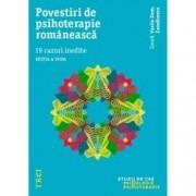Povestiri de psihoterapie romaneasca. 19 cazuri inedite