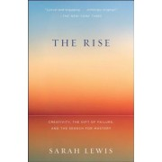 The Rise: Creativity, the Gift of Failure, and the Search for Mastery, Paperback