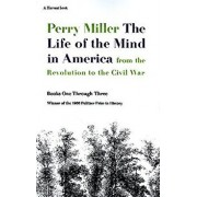 The Life of the Mind in America: From the Revolution to the Civil War, Paperback/Perry Miller