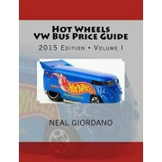 Hot Wheels VW Bus Price Guide, Paperback/Neal Giordano