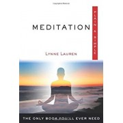 Meditation, Plain & Simple: The Only Book You'll Ever Need, Paperback/Lynne Lauren