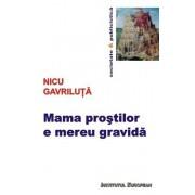Mama prostilor e mereu gravida/Nicu Gavriluta
