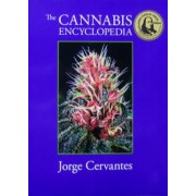 The Cannabis Encyclopedia: The Definitive Guide to Cultivation & Consumption of Medical Marijuana, Hardcover