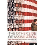 The Other Side of Assimilation: How Immigrants Are Changing American Life, Paperback/Tomas Jimenez