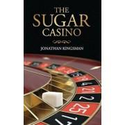 The Sugar Casino, Paperback/MR Jonathan Charles Kingsman