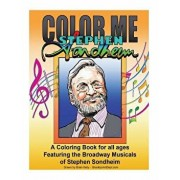 Color Me Stephen Sondheim: A Coloring Book for All Ages about the Iconic Musicals of Stephen Sondheim, Paperback/Brian P. Kelly