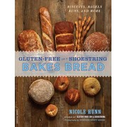 Gluten-Free on a Shoestring Bakes Bread: Biscuits, Bagels, Buns, and More, Paperback