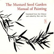 The Mustard Seed Garden Manual of Painting: A Facsimile of the 1887-1888 Shanghai Edition, Paperback