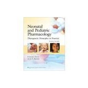 NEONATAL AND PEDIATRIC PHARMACOLOGY THERAPEUTIC PRINCIPLES IN PRACTICE