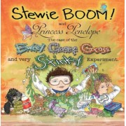 Stewie Boom! and Princess Penelope: The Case of the Eweey, Gooey, Gross and Very Stinky Experiment, Hardcover