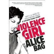 Violence Girl: East L.A. Rage to Hollywood Stage, a Chicana Punk Story, Paperback