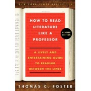 How to Read Literature Like a Professor Revised Edition: A Lively and Entertaining Guide to Reading Between the Lines, Paperback