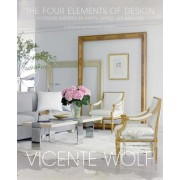 The Four Elements of Design: Interiors Inspired by Earth, Water, Air and Fire, Hardcover
