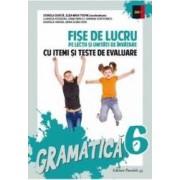 Gramatica Ed. 2017 - Clasa 6 - Fise de lucru cu itemi si teste de evaluare - Cornelia Chirita