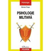 Psihologie militara. Editia a II-a revazuta si adaugita/Marian Popa