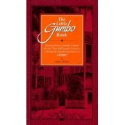 The Little Gumbo Book: Twenty-Seven Carefully Created Recipes That Will Enable Everyone to Enjoy the Special Experience of Gumbo, Hardcover