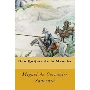 Don Quijote de la Mancha (Spanish Edition), Paperback/Miguel De Cervantes Saavedra