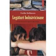 Legaturi bolnavicioase - Cecilia Stefanescu