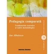 Pedagogia comparata. Fundamente teoretice si cadre metodologice