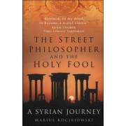 Reisverhaal The Street Philosopher and the Holy Fool – A Syrian Journey   Marius Kociejowski