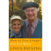 How to Live Longer and Feel Better (Pauling Linus)(Paperback) (9780870710964)