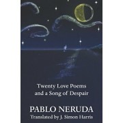 Twenty Love Poems and a Song of Despair, Paperback/J. Simon Harris