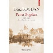 Petru Bogdan (1873-1944). Savantul, profesorul ?i cetatea