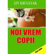 Noi vrem copii/Lev Kruglyak