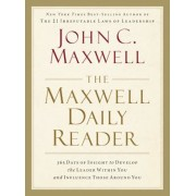 The Maxwell Daily Reader: 365 Days of Insight to Develop the Leader Within You and Influence Those Around You, Paperback/John C. Maxwell