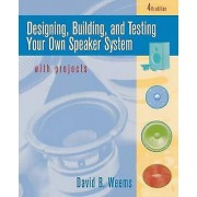 Designing Building and Testing Your Own Speaker System wit by Weems.