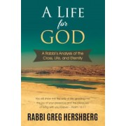 A Life for God: A Rabbi's Analysis of the Cross, Life, and Eternity, Hardcover