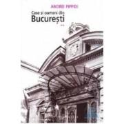 Case si oameni din Bucuresti vol. 2 - Andrei Pippidi