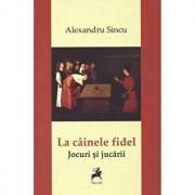 La cainele fidel/Alexandru Sincu