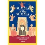 A Summa of the Summa: The Essential Philosophical Passages of St. Thomas Aquinas' Summa Theologica, Paperback