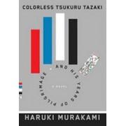 Alfred A. Knopf Colorless Tsukuru Tazaki and His Years of Pilgrimage - Haruki Murakami