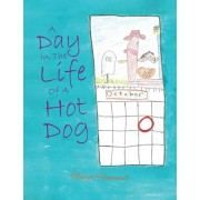 A Day In The Life Of A Hot Dog, Paperback/Tanya Hammell