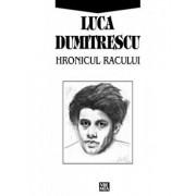 Hronicul Racului/Luca Dumitrescu
