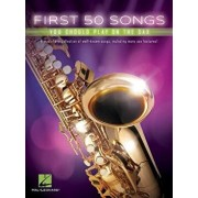 First 50 Songs You Should Play on the Sax, Paperback/Hal Leonard Corp