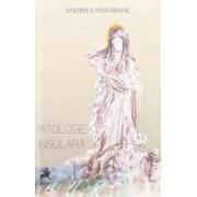 Mitologie insulara - Andreea Pastarnac