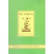 Ex Libris: Confessions of a Common Reader, Paperback/Anne Fadiman