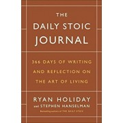 The Daily Stoic Journal: 366 Days of Writing and Reflection on the Art of Living, Hardcover/Ryan Holiday