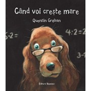Cand voi creste mare/Quentin Greban